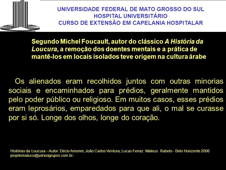 UNIVERSIDADE FEDERAL DE MATO GROSSO DO SUL HOSPITAL UNIVERSITÁRIO CURSO DE EXTENSÃO EM CAPELANIA HOSPITALAR UFMS Segundo Michel Foucault, autor do clá