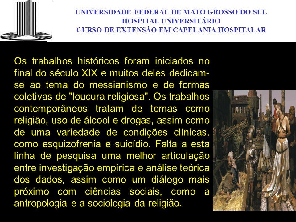 UNIVERSIDADE FEDERAL DE MATO GROSSO DO SUL HOSPITAL UNIVERSITÁRIO CURSO DE EXTENSÃO EM CAPELANIA HOSPITALAR UFMS Os trabalhos históricos foram iniciad
