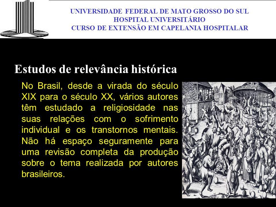 UNIVERSIDADE FEDERAL DE MATO GROSSO DO SUL HOSPITAL UNIVERSITÁRIO CURSO DE EXTENSÃO EM CAPELANIA HOSPITALAR UFMS Estudos de relevância histórica No Br
