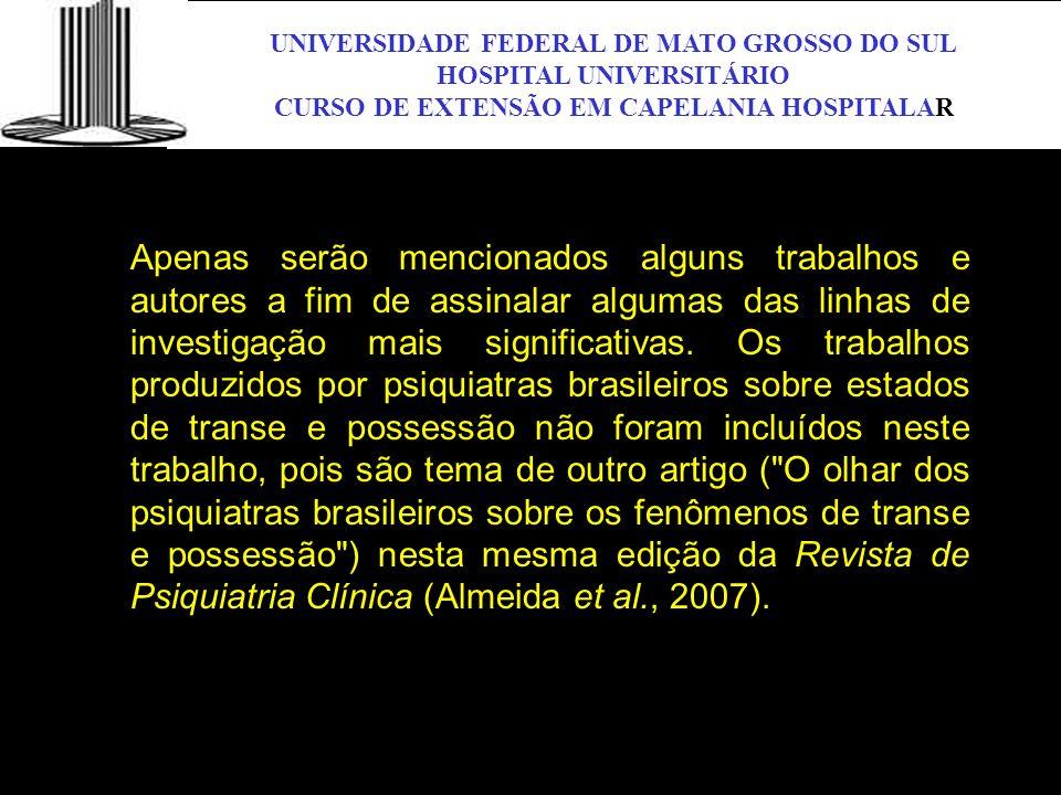 UNIVERSIDADE FEDERAL DE MATO GROSSO DO SUL HOSPITAL UNIVERSITÁRIO CURSO DE EXTENSÃO EM CAPELANIA HOSPITALAR UFMS Apenas serão mencionados alguns traba