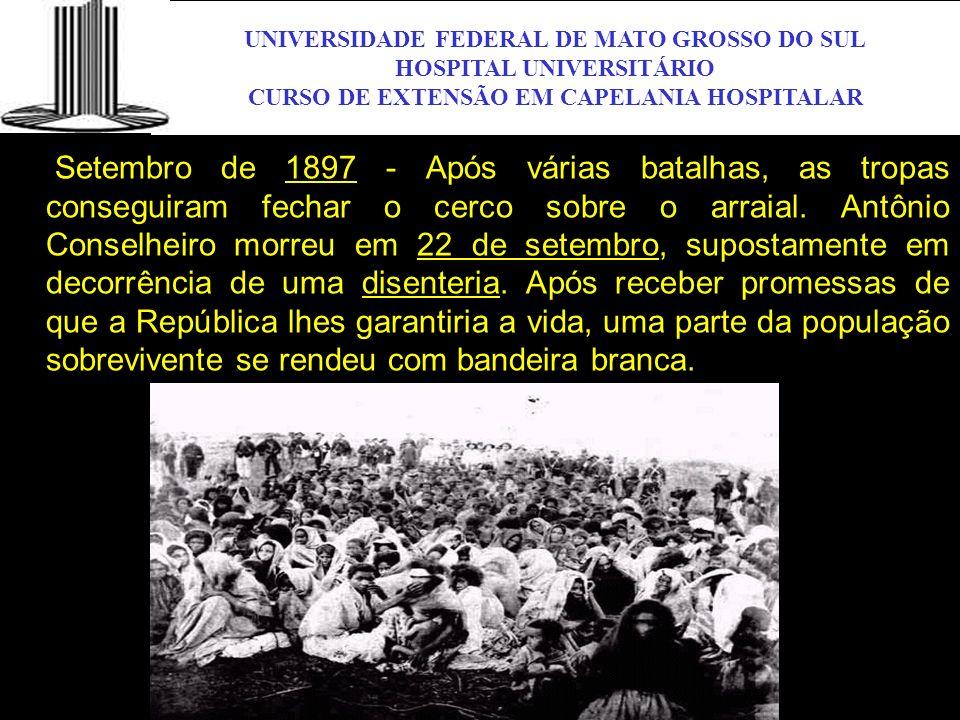 UNIVERSIDADE FEDERAL DE MATO GROSSO DO SUL HOSPITAL UNIVERSITÁRIO CURSO DE EXTENSÃO EM CAPELANIA HOSPITALAR UFMS Setembro de 1897 - Após várias batalh
