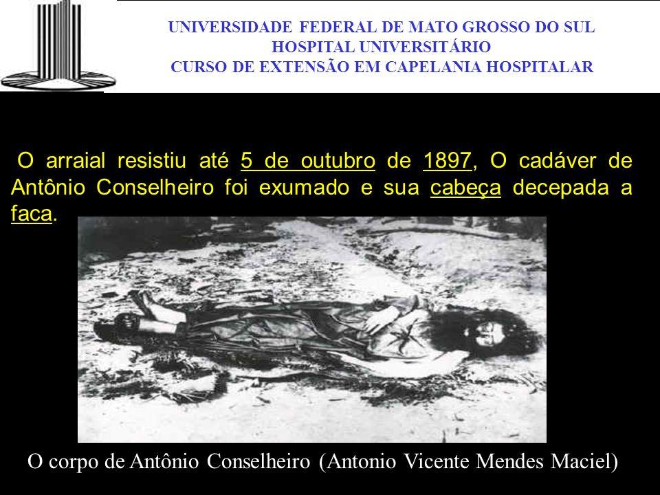UNIVERSIDADE FEDERAL DE MATO GROSSO DO SUL HOSPITAL UNIVERSITÁRIO CURSO DE EXTENSÃO EM CAPELANIA HOSPITALAR UFMS O arraial resistiu até 5 de outubro d