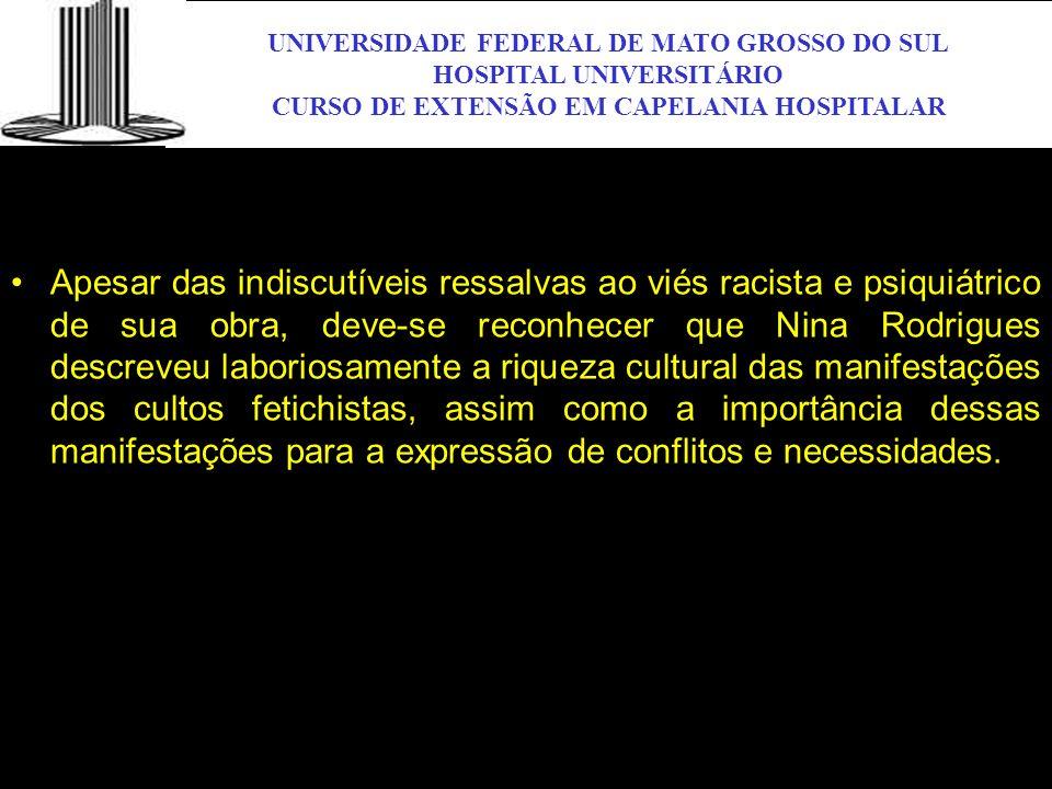 UNIVERSIDADE FEDERAL DE MATO GROSSO DO SUL HOSPITAL UNIVERSITÁRIO CURSO DE EXTENSÃO EM CAPELANIA HOSPITALAR UFMS Apesar das indiscutíveis ressalvas ao