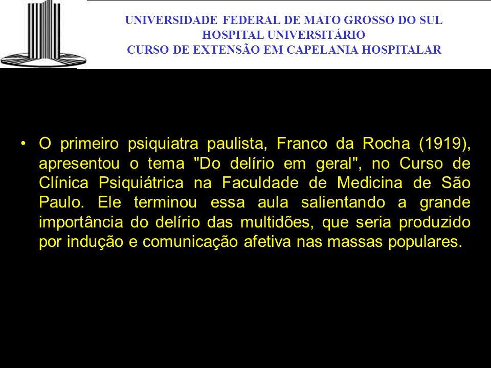 UNIVERSIDADE FEDERAL DE MATO GROSSO DO SUL HOSPITAL UNIVERSITÁRIO CURSO DE EXTENSÃO EM CAPELANIA HOSPITALAR UFMS O primeiro psiquiatra paulista, Franc