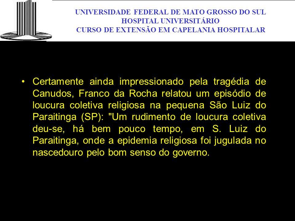 UNIVERSIDADE FEDERAL DE MATO GROSSO DO SUL HOSPITAL UNIVERSITÁRIO CURSO DE EXTENSÃO EM CAPELANIA HOSPITALAR UFMS Certamente ainda impressionado pela t