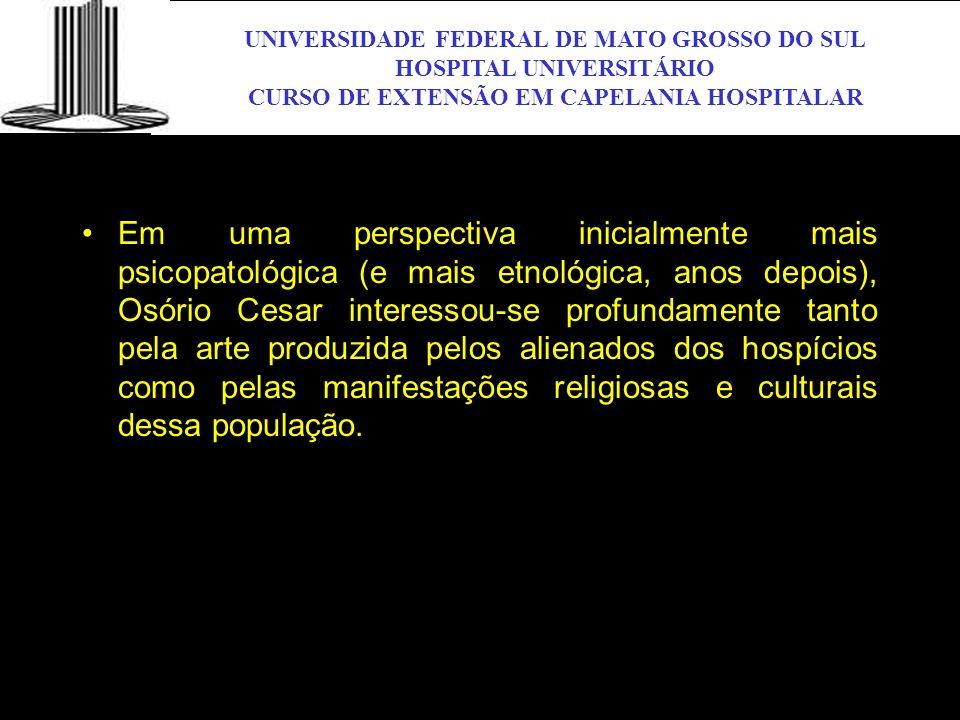 UNIVERSIDADE FEDERAL DE MATO GROSSO DO SUL HOSPITAL UNIVERSITÁRIO CURSO DE EXTENSÃO EM CAPELANIA HOSPITALAR UFMS Em uma perspectiva inicialmente mais