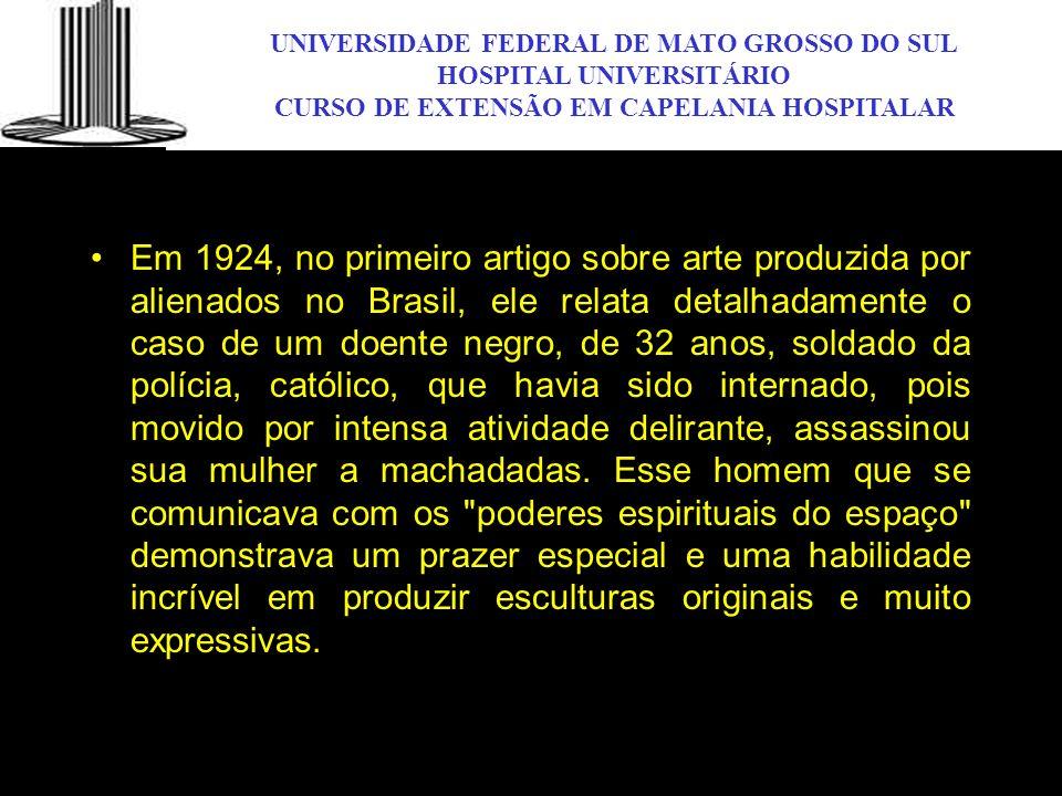 UNIVERSIDADE FEDERAL DE MATO GROSSO DO SUL HOSPITAL UNIVERSITÁRIO CURSO DE EXTENSÃO EM CAPELANIA HOSPITALAR UFMS Em 1924, no primeiro artigo sobre art