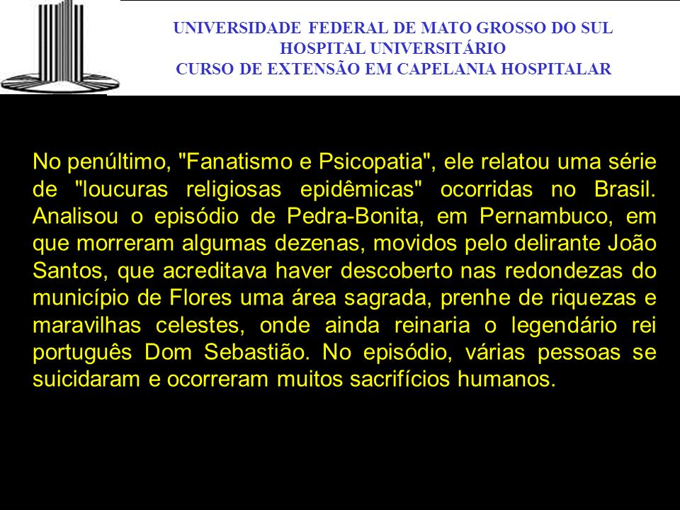 UNIVERSIDADE FEDERAL DE MATO GROSSO DO SUL HOSPITAL UNIVERSITÁRIO CURSO DE EXTENSÃO EM CAPELANIA HOSPITALAR UFMS No penúltimo,
