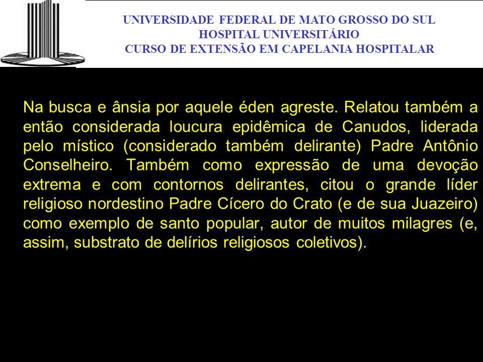 UNIVERSIDADE FEDERAL DE MATO GROSSO DO SUL HOSPITAL UNIVERSITÁRIO CURSO DE EXTENSÃO EM CAPELANIA HOSPITALAR UFMS Na busca e ânsia por aquele éden agre