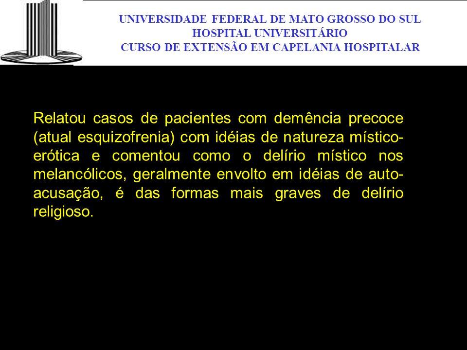 UNIVERSIDADE FEDERAL DE MATO GROSSO DO SUL HOSPITAL UNIVERSITÁRIO CURSO DE EXTENSÃO EM CAPELANIA HOSPITALAR UFMS Relatou casos de pacientes com demênc