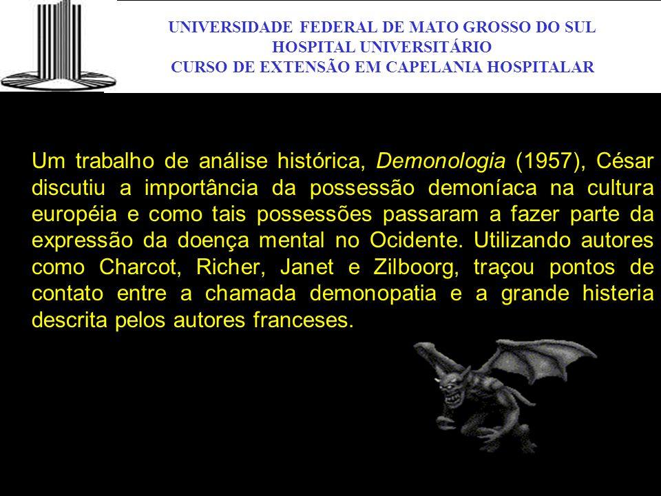 UNIVERSIDADE FEDERAL DE MATO GROSSO DO SUL HOSPITAL UNIVERSITÁRIO CURSO DE EXTENSÃO EM CAPELANIA HOSPITALAR UFMS Um trabalho de análise histórica, Dem
