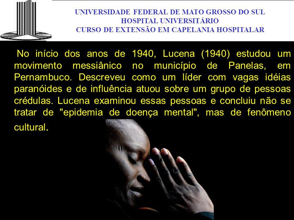 UNIVERSIDADE FEDERAL DE MATO GROSSO DO SUL HOSPITAL UNIVERSITÁRIO CURSO DE EXTENSÃO EM CAPELANIA HOSPITALAR UFMS No início dos anos de 1940, Lucena (1