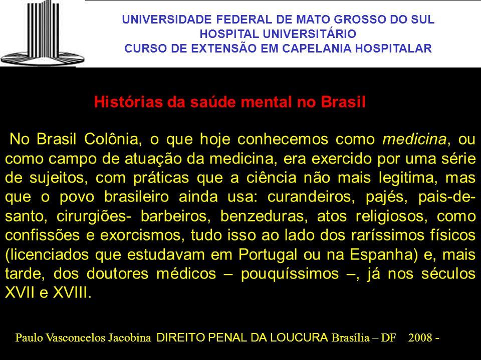UNIVERSIDADE FEDERAL DE MATO GROSSO DO SUL HOSPITAL UNIVERSITÁRIO CURSO DE EXTENSÃO EM CAPELANIA HOSPITALAR UFMS Histórias da saúde mental no Brasil N
