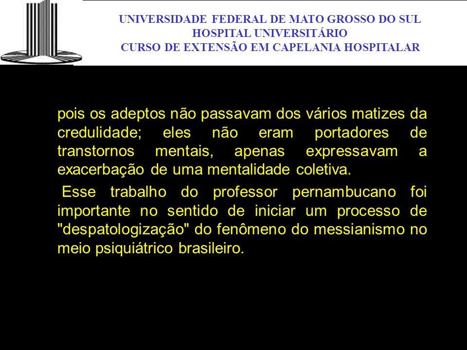 UNIVERSIDADE FEDERAL DE MATO GROSSO DO SUL HOSPITAL UNIVERSITÁRIO CURSO DE EXTENSÃO EM CAPELANIA HOSPITALAR UFMS pois os adeptos não passavam dos vári