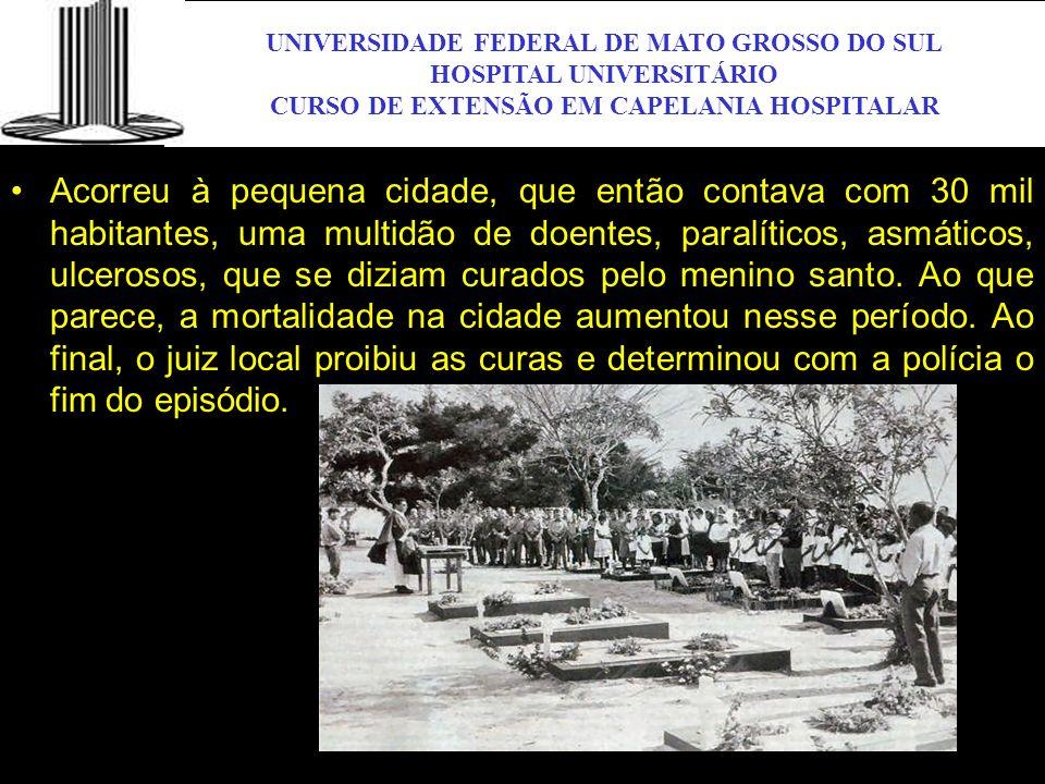 UNIVERSIDADE FEDERAL DE MATO GROSSO DO SUL HOSPITAL UNIVERSITÁRIO CURSO DE EXTENSÃO EM CAPELANIA HOSPITALAR UFMS Acorreu à pequena cidade, que então c
