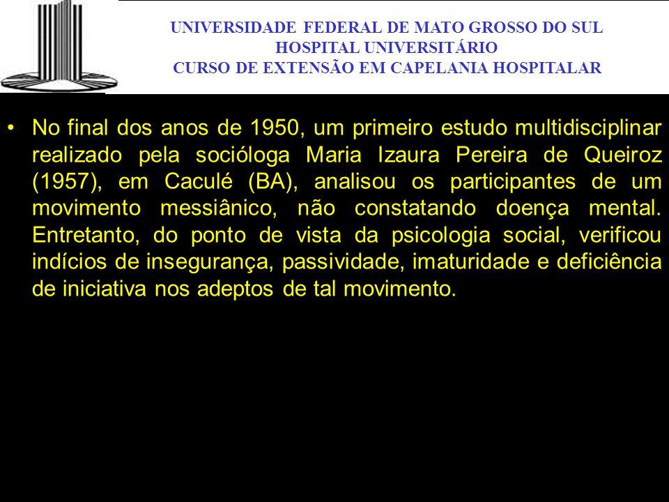 UNIVERSIDADE FEDERAL DE MATO GROSSO DO SUL HOSPITAL UNIVERSITÁRIO CURSO DE EXTENSÃO EM CAPELANIA HOSPITALAR UFMS No final dos anos de 1950, um primeir