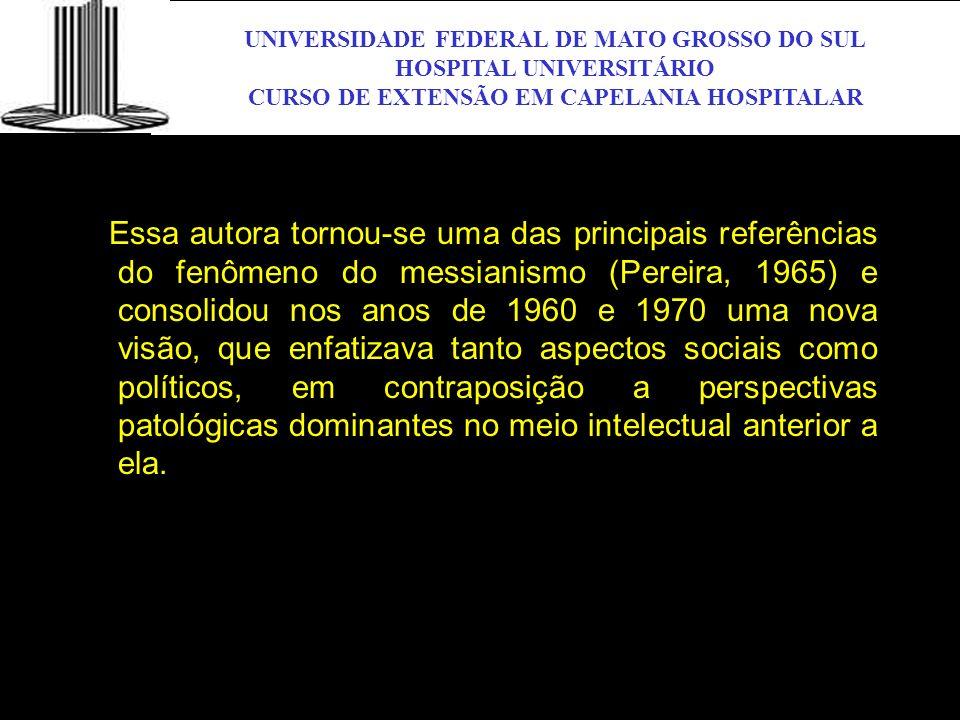 UNIVERSIDADE FEDERAL DE MATO GROSSO DO SUL HOSPITAL UNIVERSITÁRIO CURSO DE EXTENSÃO EM CAPELANIA HOSPITALAR UFMS Essa autora tornou-se uma das princip