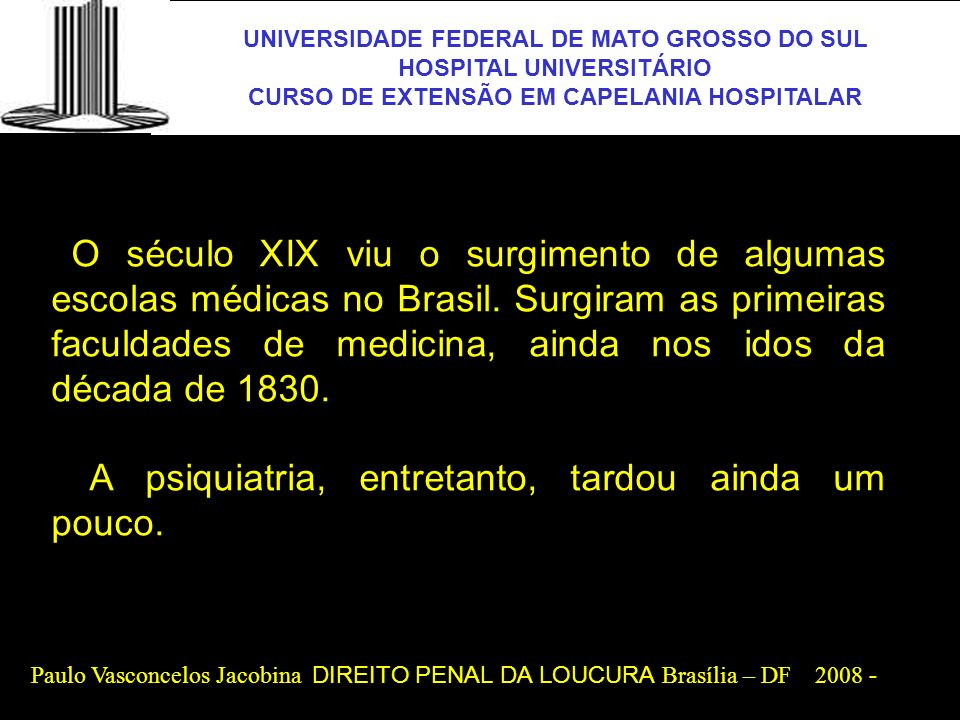 UNIVERSIDADE FEDERAL DE MATO GROSSO DO SUL HOSPITAL UNIVERSITÁRIO CURSO DE EXTENSÃO EM CAPELANIA HOSPITALAR UFMS No final dos anos de 1950, um primeiro estudo multidisciplinar realizado pela socióloga Maria Izaura Pereira de Queiroz (1957), em Caculé (BA), analisou os participantes de um movimento messiânico, não constatando doença mental.