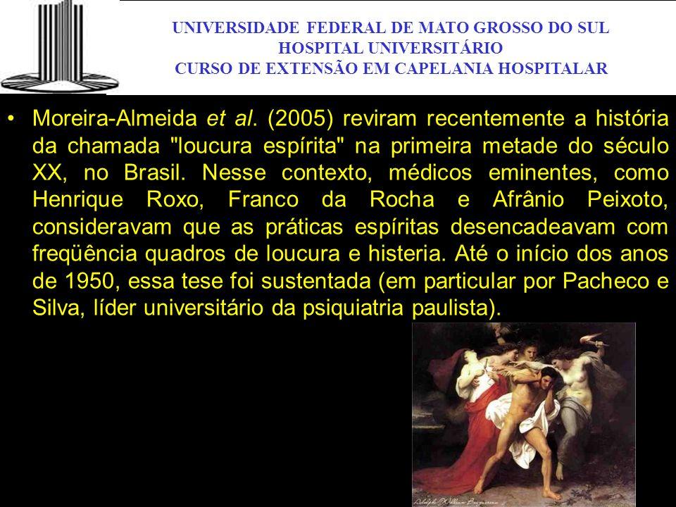 UNIVERSIDADE FEDERAL DE MATO GROSSO DO SUL HOSPITAL UNIVERSITÁRIO CURSO DE EXTENSÃO EM CAPELANIA HOSPITALAR UFMS Moreira-Almeida et al. (2005) reviram