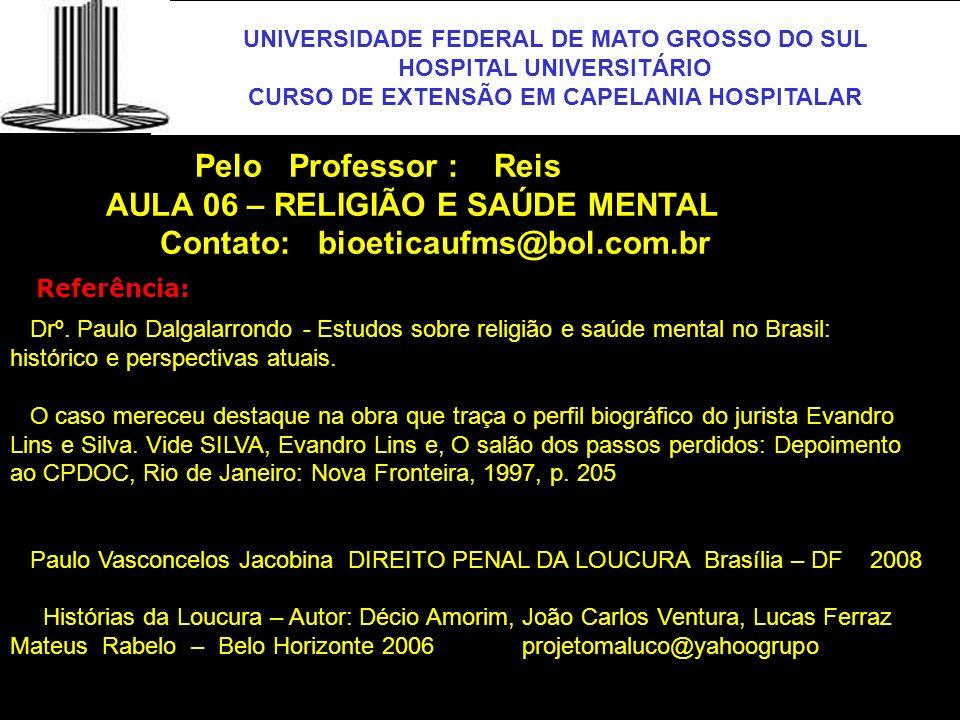 UNIVERSIDADE FEDERAL DE MATO GROSSO DO SUL HOSPITAL UNIVERSITÁRIO CURSO DE EXTENSÃO EM CAPELANIA HOSPITALAR UFMS Drº. Paulo Dalgalarrondo - Estudos so