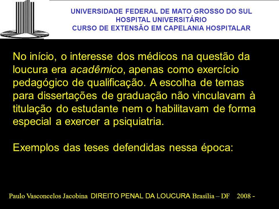 UNIVERSIDADE FEDERAL DE MATO GROSSO DO SUL HOSPITAL UNIVERSITÁRIO CURSO DE EXTENSÃO EM CAPELANIA HOSPITALAR UFMS As teses de Silva Peixoto, de 1837 (Considerações gerais sobre alienação mental); de Geraldo F.