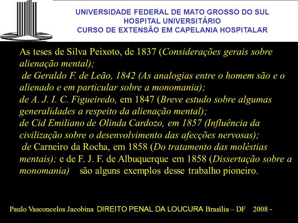 UNIVERSIDADE FEDERAL DE MATO GROSSO DO SUL HOSPITAL UNIVERSITÁRIO CURSO DE EXTENSÃO EM CAPELANIA HOSPITALAR UFMS As teses de Silva Peixoto, de 1837 (C