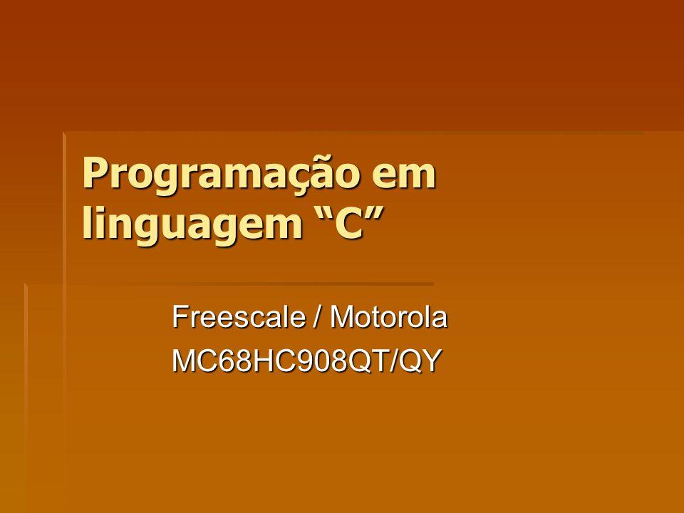 Programação em linguagem C Freescale / Motorola MC68HC908QT/QY
