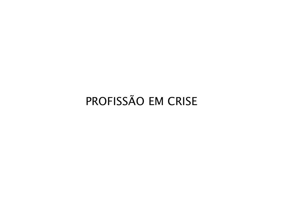 PROFISSÃO EM CRISE