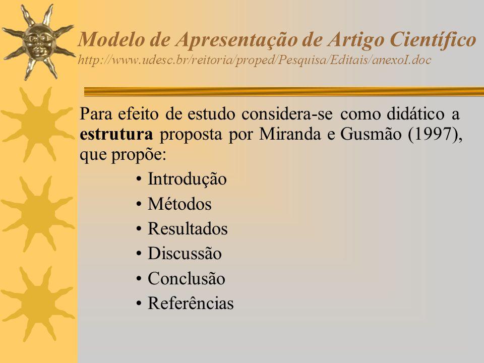 Modelo de Apresentação de Artigo Científico http://www.udesc.br/reitoria/proped/Pesquisa/Editais/anexoI.doc Para efeito de estudo considera-se como di