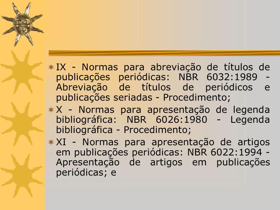 IX - Normas para abreviação de títulos de publicações periódicas: NBR 6032:1989 - Abreviação de títulos de periódicos e publicações seriadas - Procedi