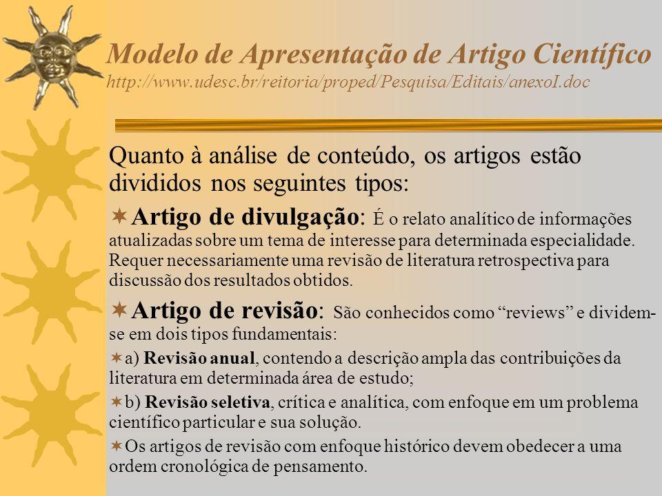 Modelo de Apresentação de Artigo Científico http://www.udesc.br/reitoria/proped/Pesquisa/Editais/anexoI.doc Quanto à análise de conteúdo, os artigos e