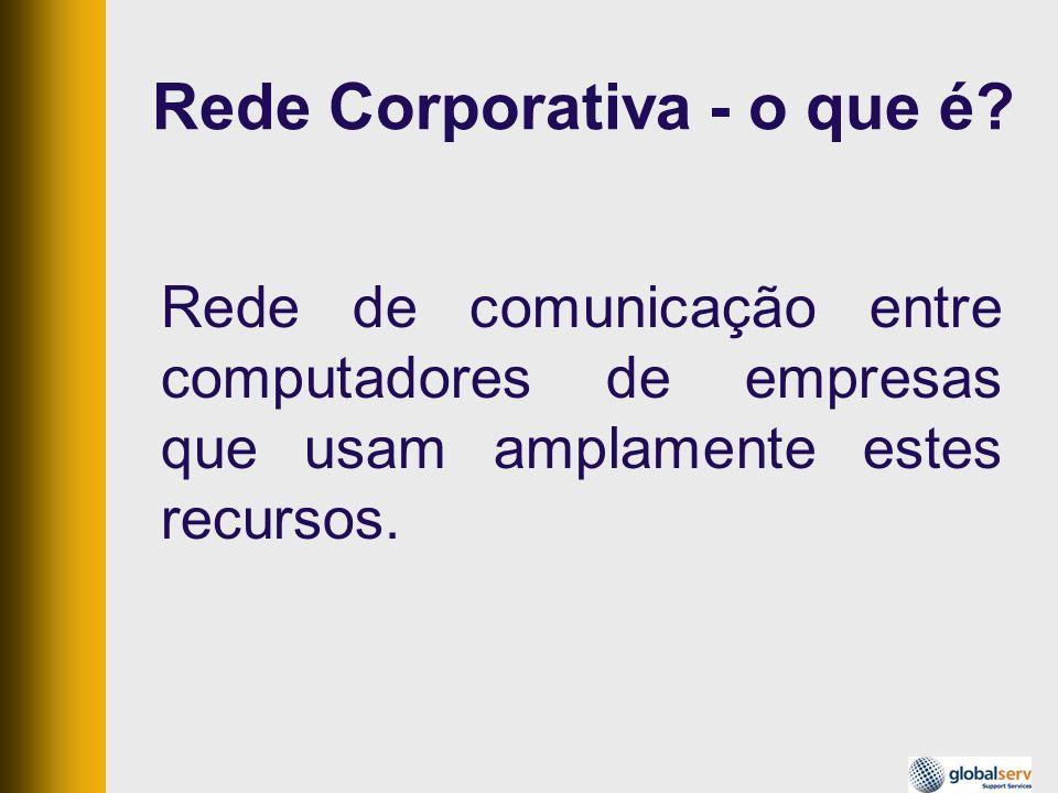 Rede Corporativa - o que é? Rede de comunicação entre computadores de empresas que usam amplamente estes recursos.