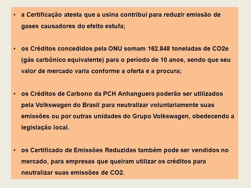 a Certificação atesta que a usina contribui para reduzir emissão de gases causadores do efeito estufa; os Créditos concedidos pela ONU somam 162.848 t