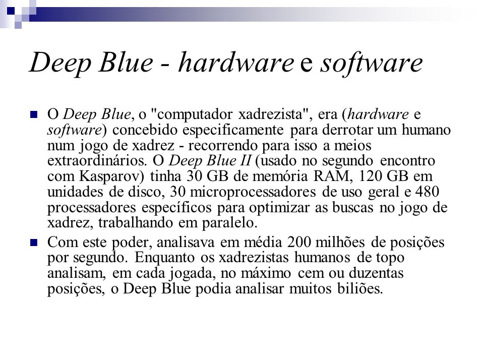 Deep Blue - hardware e software O Deep Blue, o