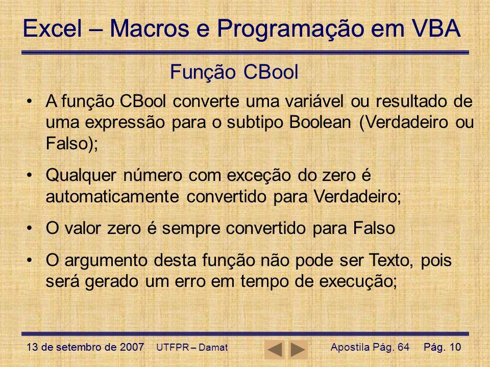Excel – Macros e Programação em VBA 13 de setembro de 2007Pág. 10 Excel – Macros e Programação em VBA 13 de setembro de 2007Pág. 10 UTFPR – Damat Funç