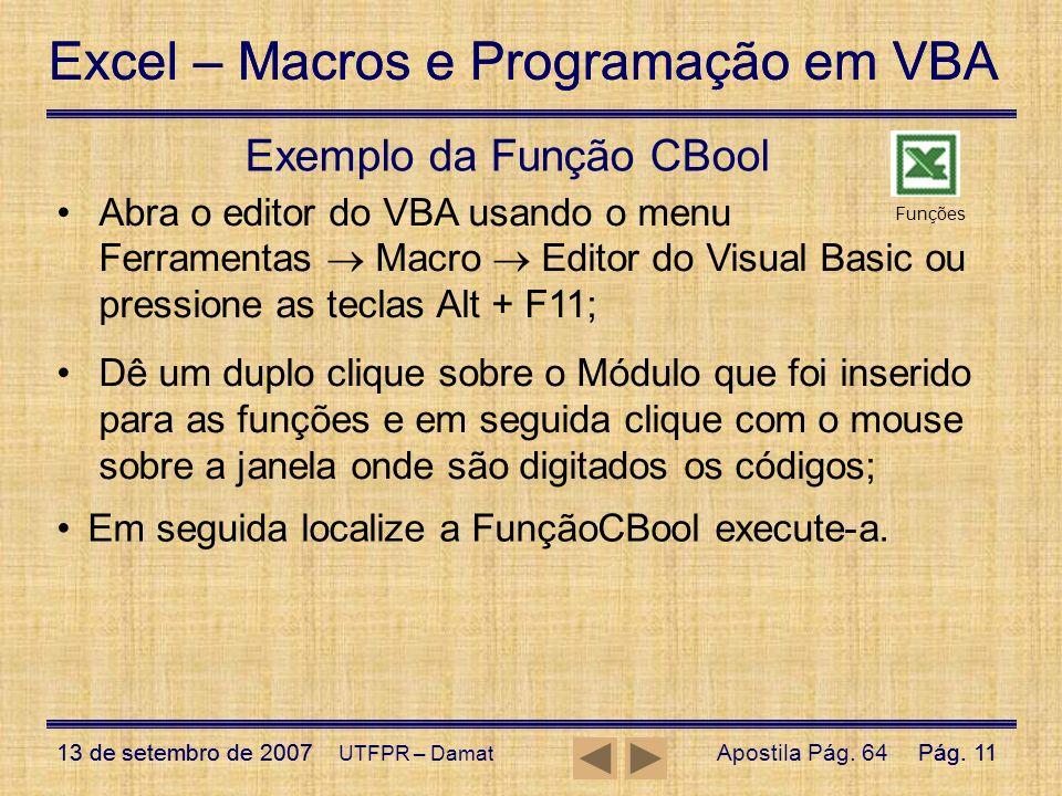 Excel – Macros e Programação em VBA 13 de setembro de 2007Pág. 11 Excel – Macros e Programação em VBA 13 de setembro de 2007Pág. 11 UTFPR – Damat Exem