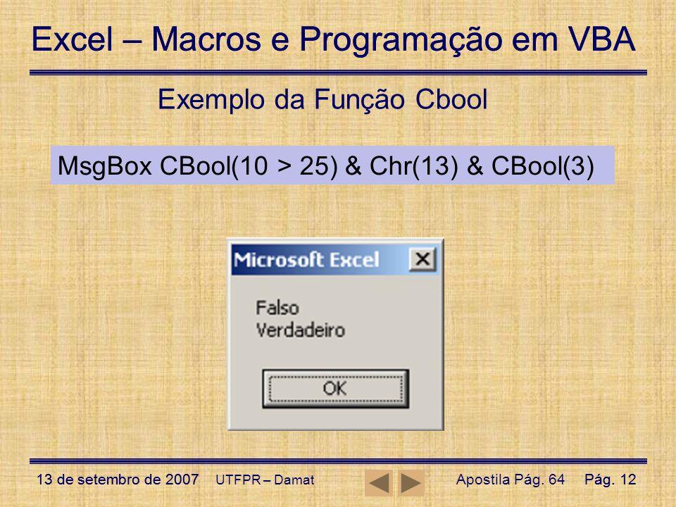 Excel – Macros e Programação em VBA 13 de setembro de 2007Pág. 12 Excel – Macros e Programação em VBA 13 de setembro de 2007Pág. 12 UTFPR – Damat Exem