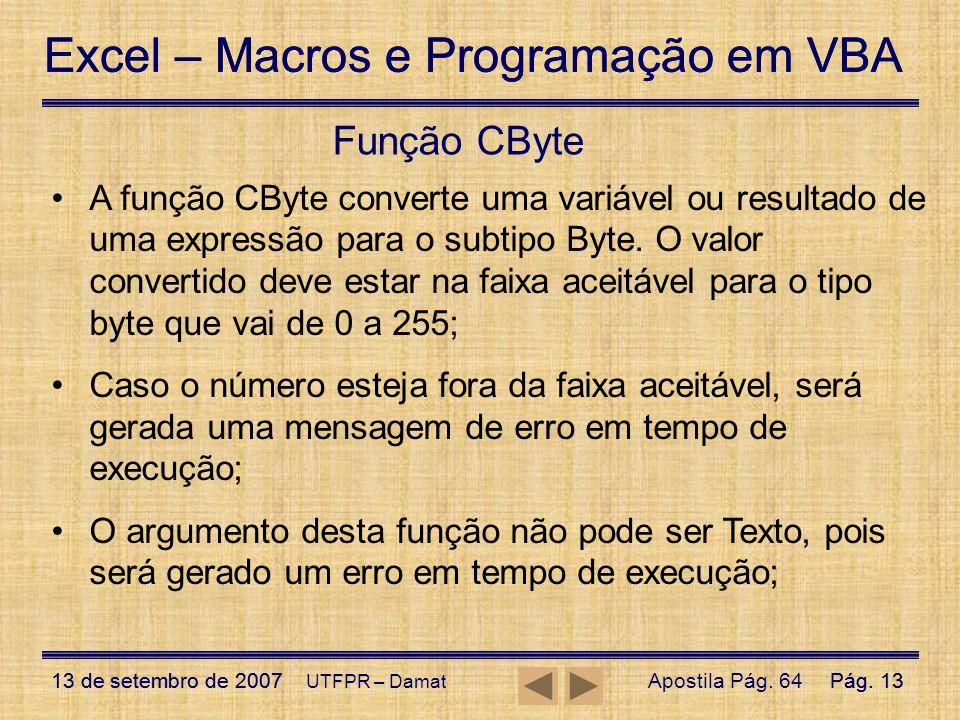 Excel – Macros e Programação em VBA 13 de setembro de 2007Pág. 13 Excel – Macros e Programação em VBA 13 de setembro de 2007Pág. 13 UTFPR – Damat Funç