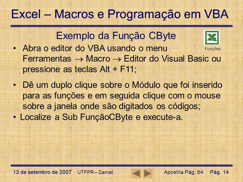 Excel – Macros e Programação em VBA 13 de setembro de 2007Pág. 14 Excel – Macros e Programação em VBA 13 de setembro de 2007Pág. 14 UTFPR – Damat Exem
