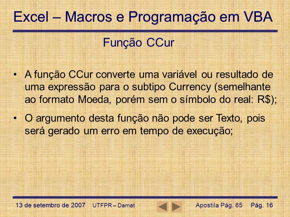 Excel – Macros e Programação em VBA 13 de setembro de 2007Pág. 16 Excel – Macros e Programação em VBA 13 de setembro de 2007Pág. 16 UTFPR – Damat Funç