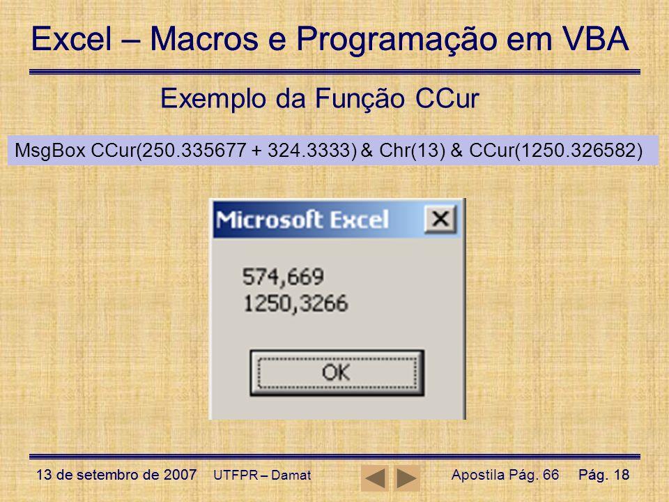 Excel – Macros e Programação em VBA 13 de setembro de 2007Pág. 18 Excel – Macros e Programação em VBA 13 de setembro de 2007Pág. 18 UTFPR – Damat Exem