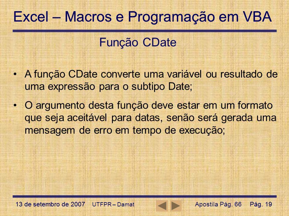 Excel – Macros e Programação em VBA 13 de setembro de 2007Pág. 19 Excel – Macros e Programação em VBA 13 de setembro de 2007Pág. 19 UTFPR – Damat Funç