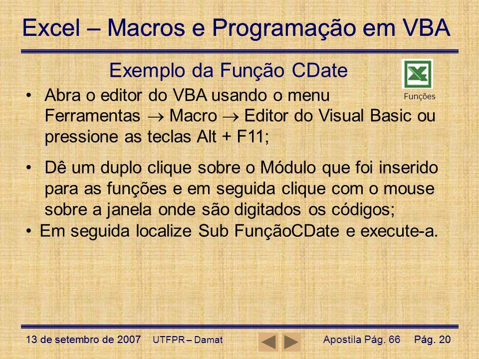 Excel – Macros e Programação em VBA 13 de setembro de 2007Pág. 20 Excel – Macros e Programação em VBA 13 de setembro de 2007Pág. 20 UTFPR – Damat Exem