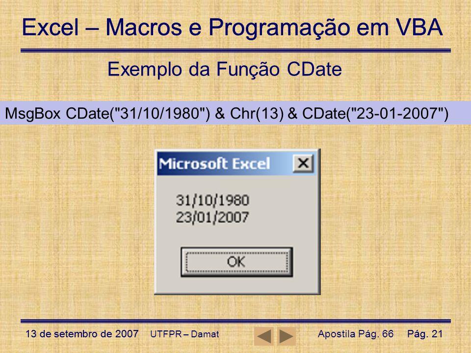 Excel – Macros e Programação em VBA 13 de setembro de 2007Pág. 21 Excel – Macros e Programação em VBA 13 de setembro de 2007Pág. 21 UTFPR – Damat Exem