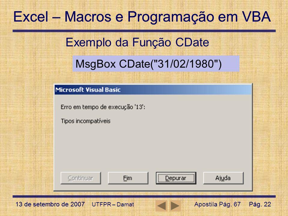 Excel – Macros e Programação em VBA 13 de setembro de 2007Pág. 22 Excel – Macros e Programação em VBA 13 de setembro de 2007Pág. 22 UTFPR – Damat Exem