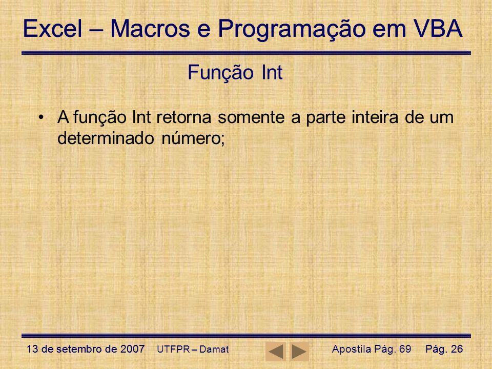 Excel – Macros e Programação em VBA 13 de setembro de 2007Pág. 26 Excel – Macros e Programação em VBA 13 de setembro de 2007Pág. 26 UTFPR – Damat Funç