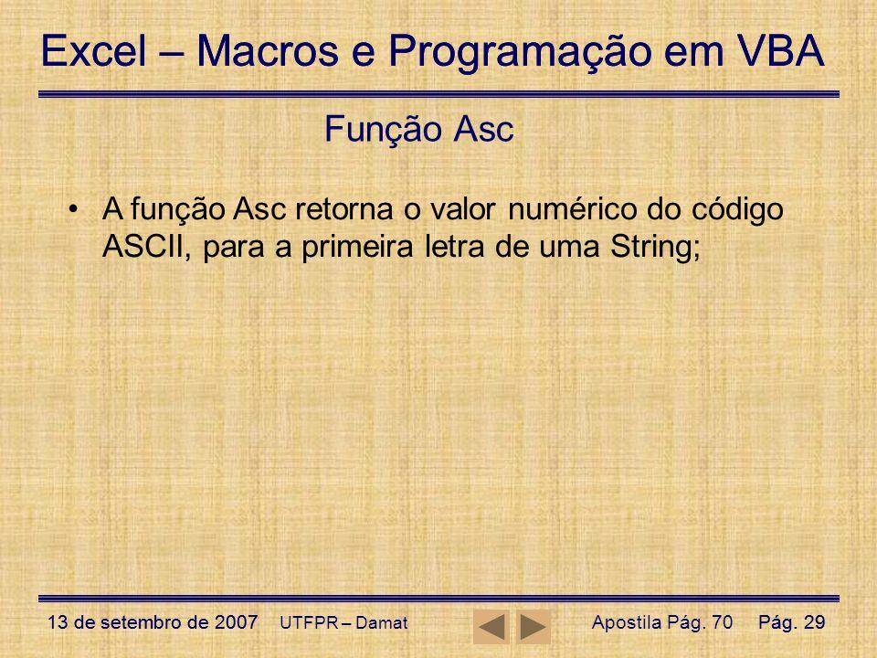 Excel – Macros e Programação em VBA 13 de setembro de 2007Pág. 29 Excel – Macros e Programação em VBA 13 de setembro de 2007Pág. 29 UTFPR – Damat Funç