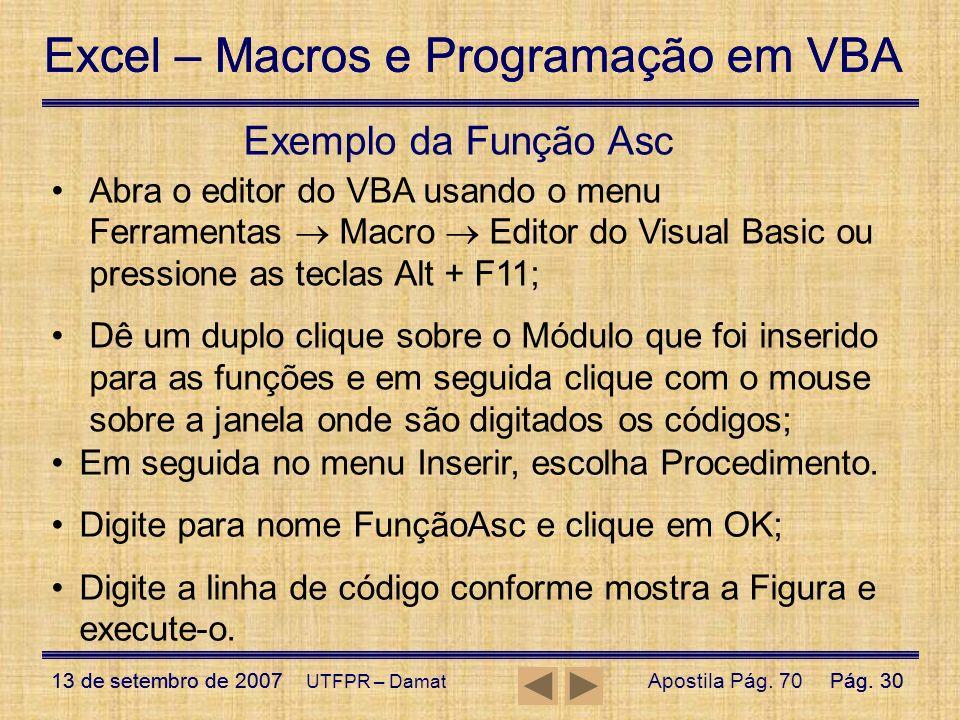 Excel – Macros e Programação em VBA 13 de setembro de 2007Pág. 30 Excel – Macros e Programação em VBA 13 de setembro de 2007Pág. 30 UTFPR – Damat Exem