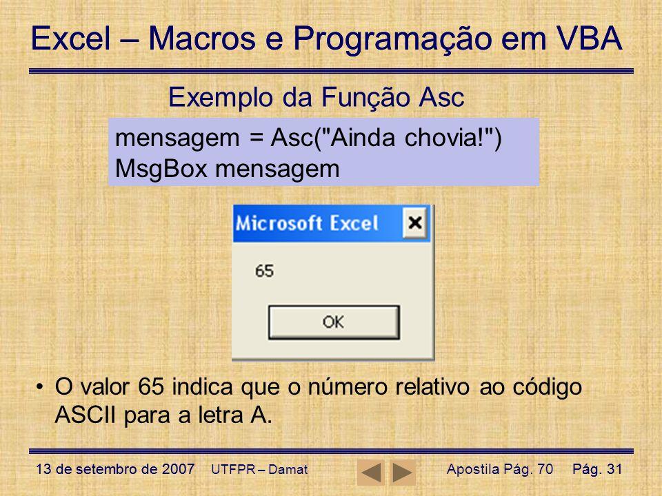 Excel – Macros e Programação em VBA 13 de setembro de 2007Pág. 31 Excel – Macros e Programação em VBA 13 de setembro de 2007Pág. 31 UTFPR – Damat Exem