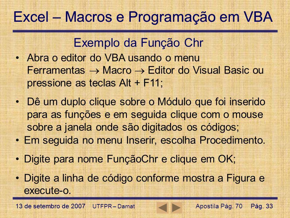 Excel – Macros e Programação em VBA 13 de setembro de 2007Pág. 33 Excel – Macros e Programação em VBA 13 de setembro de 2007Pág. 33 UTFPR – Damat Exem